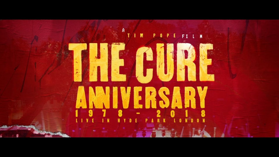 'THE CURE ANNIVERSARY 1978-2018 LIVE IN HYDE PARK LONDON'