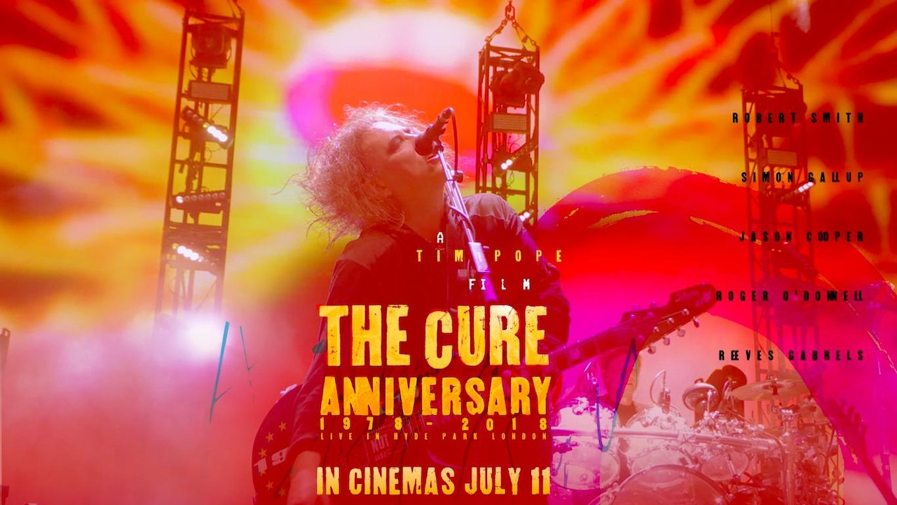 'THE CURE ANNIVERSARY 1978-2018 LIVE IN HYDE PARK LONDON' -