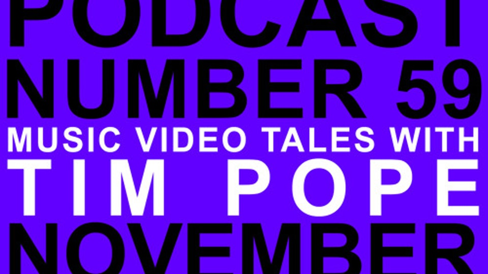 "Adam Buxton podcast No. 59 ""Music Video Tales with Tim Pope"""