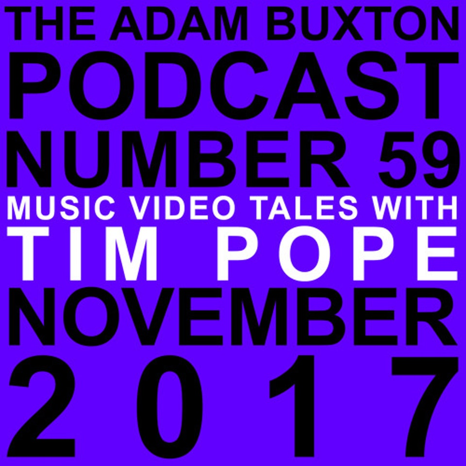 """TIM POPE DIRECTOR HOME - Adam Buxton podcast No. 59 """"Music Video Tales with Tim Pope"""""""