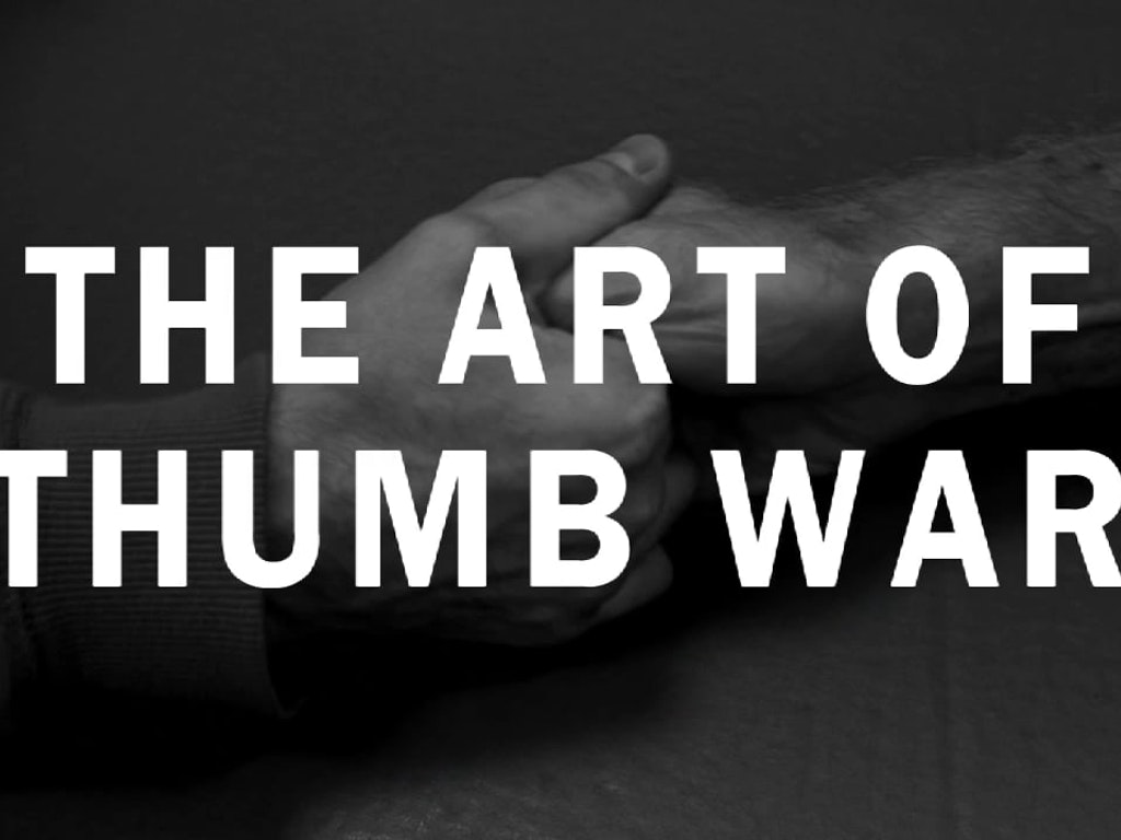 THE ART OF THUMB WAR