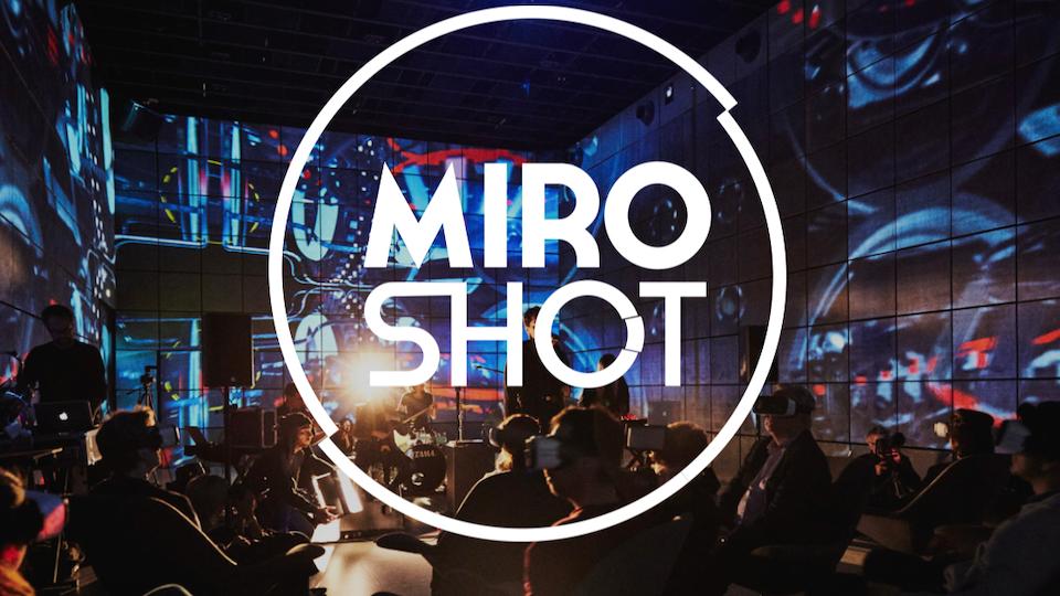 The M I R O SHOT Experience