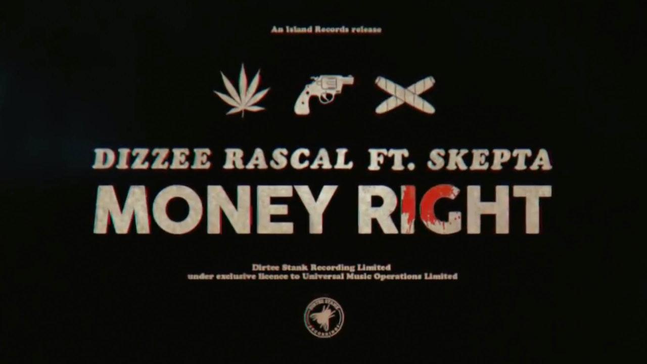 Dizzee Rascal - Money Right ft. Skepta