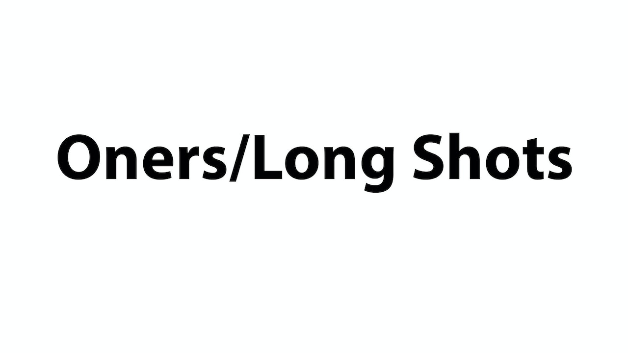 Oners/Long Shots
