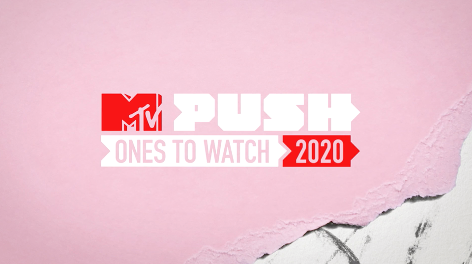 MTV Push: Ones to Watch
