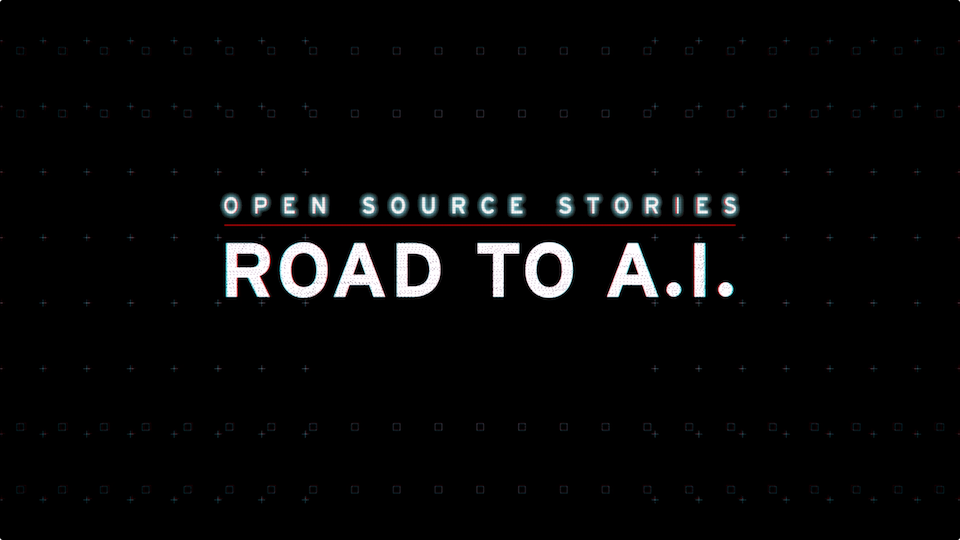 Open Source Stories: Road to A.I.