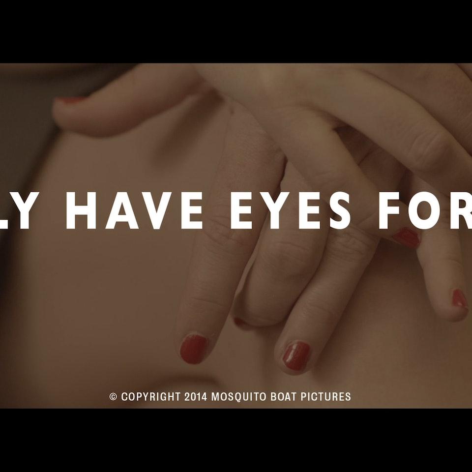 I ONLY HAVE EYES FOR YOU (2014) - narrative short - Untitled_1.7.14