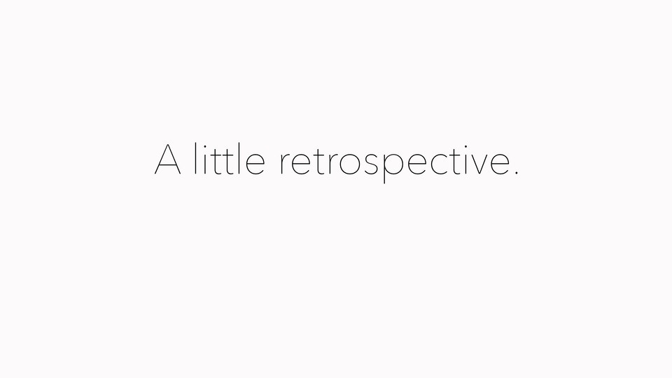A little retrospective.