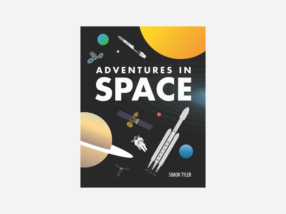 Books - Adventures in Space -  Pavilion Children's Books, published October 2018 -  Author and illustrator
