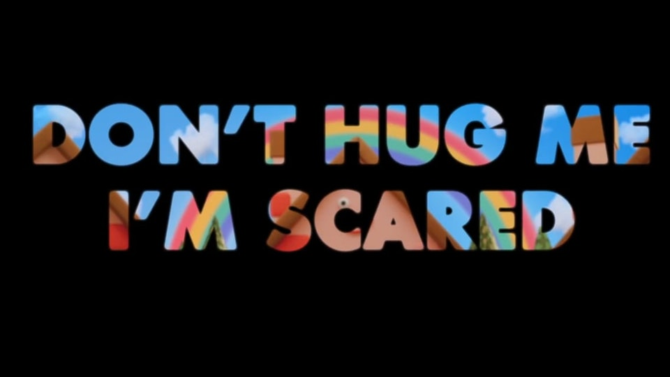 DON'T HUG ME I'M SCARED