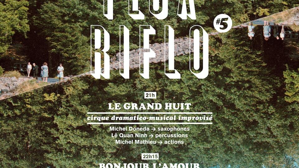 Flux Riflo [2016/2019] - Le grand huit | Bonjour l'amour