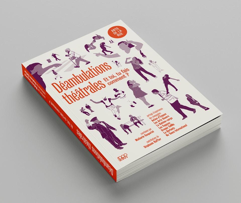 Déambulations théâtrales | Éditions 1000 Kilos, Crest [2020]