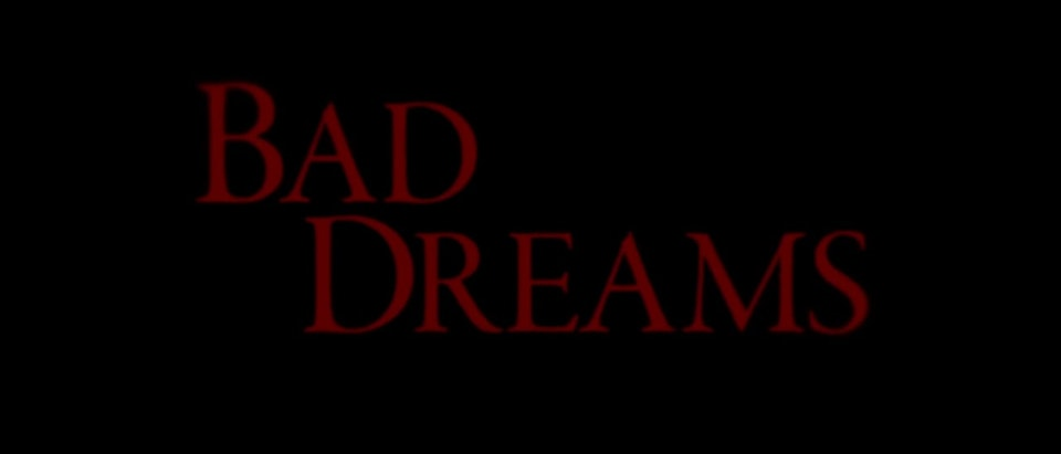 """Bad Dreams"" Trailer"