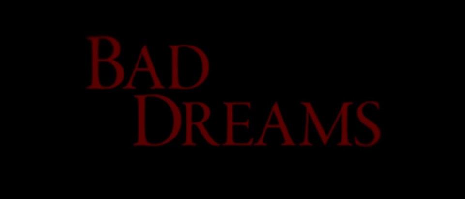 """""""Bad Dreams"""" Trailer"""