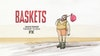 Baskets - Concept for Baskets, Season 1 IDs.