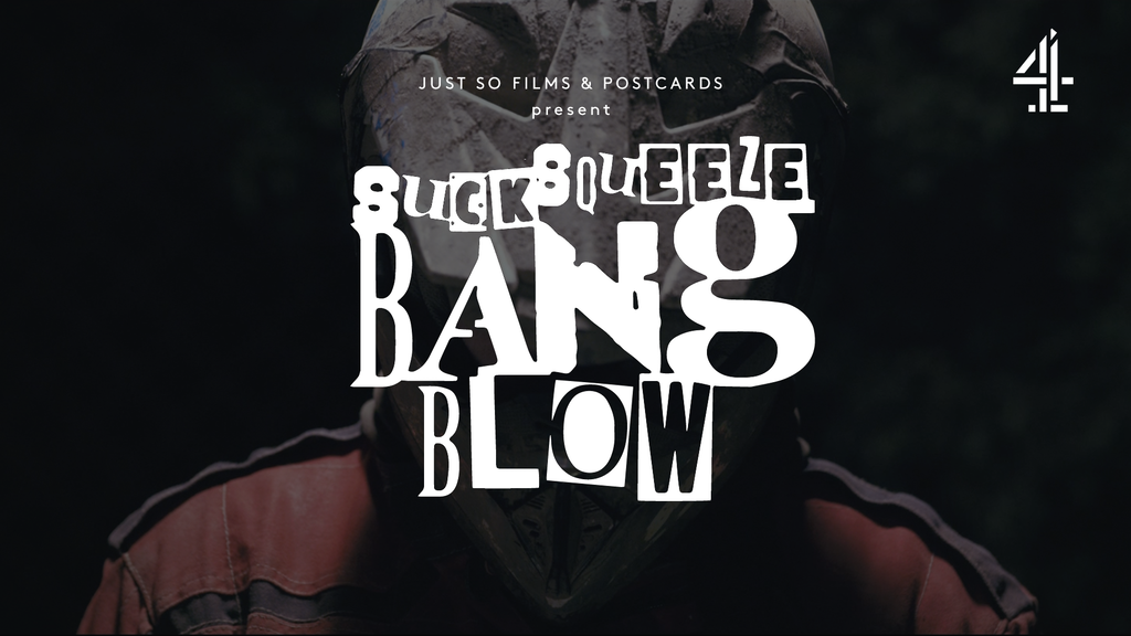 Suck, Squeeze, Bang, Blow