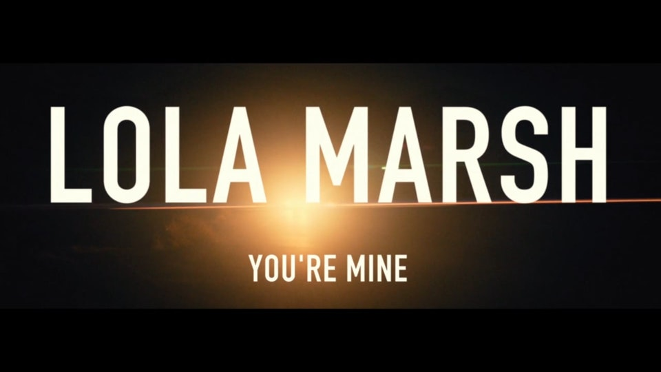 Lola Marsh | You're Mine