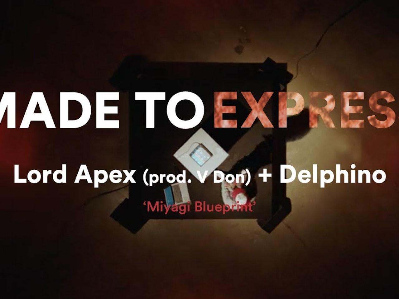 Lord Apex + Delphino 'Miyagi Blueprint' - Made to Express // Novation