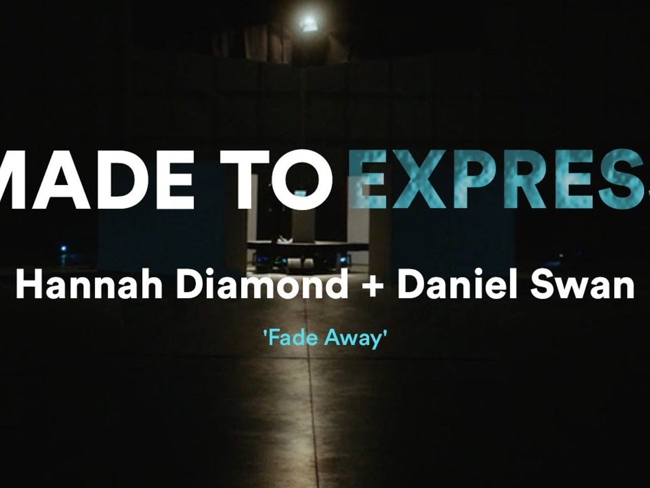 Hannah Diamond + Daniel Swan 'Fade Away' - Made to express // Novation