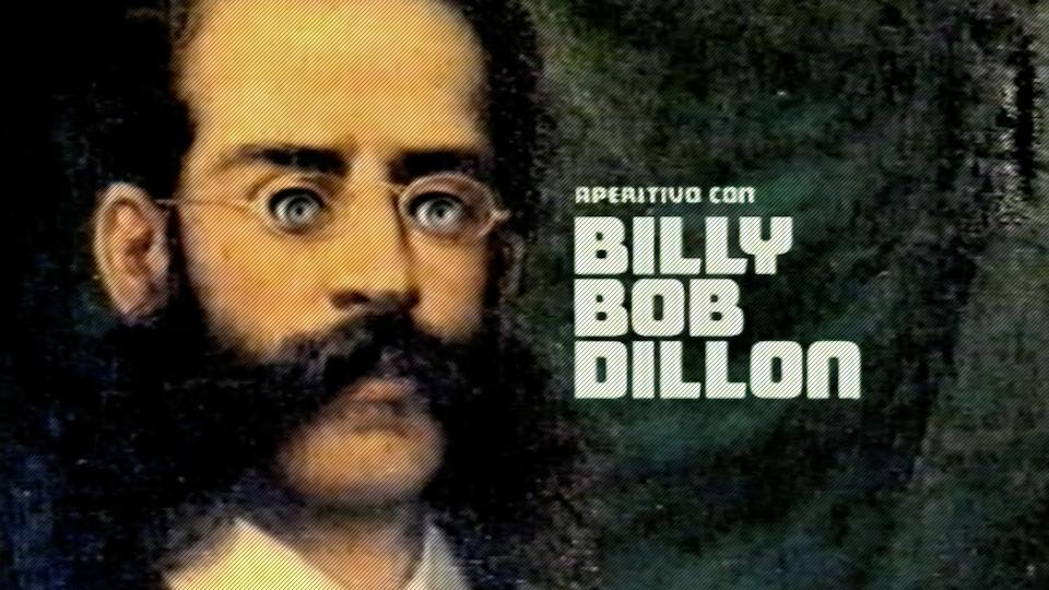 TSUNAMI FILM HOUSE - Aperitivo con Billy Bob Dillon