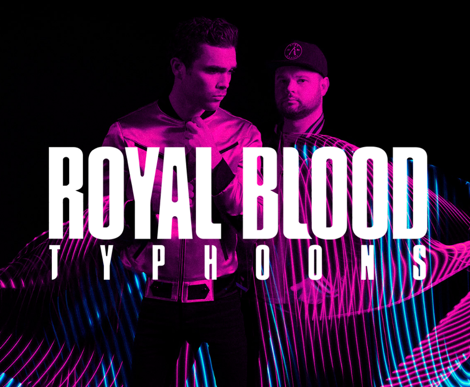 ROYAL BLOOD X TYPHOONS