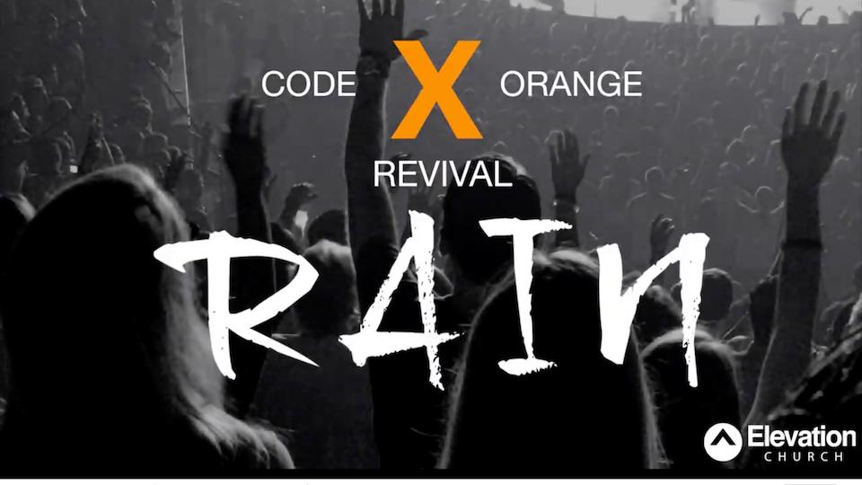 Elevation Church - Code Orange Revival - Rain