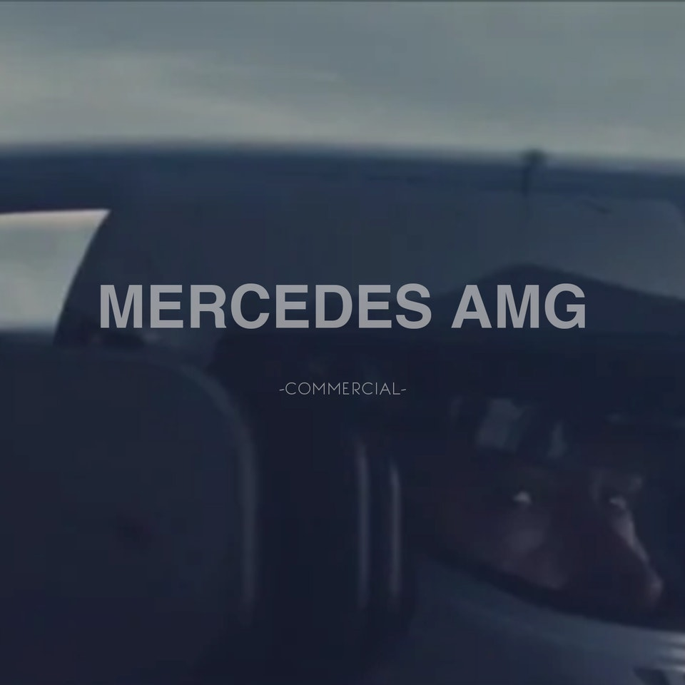 MARCOS MIJAN   FILMMAKER - MERCEDES-BENZ AMG