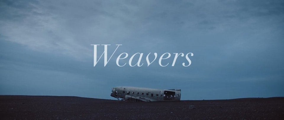 WEAVERS -  Short Film