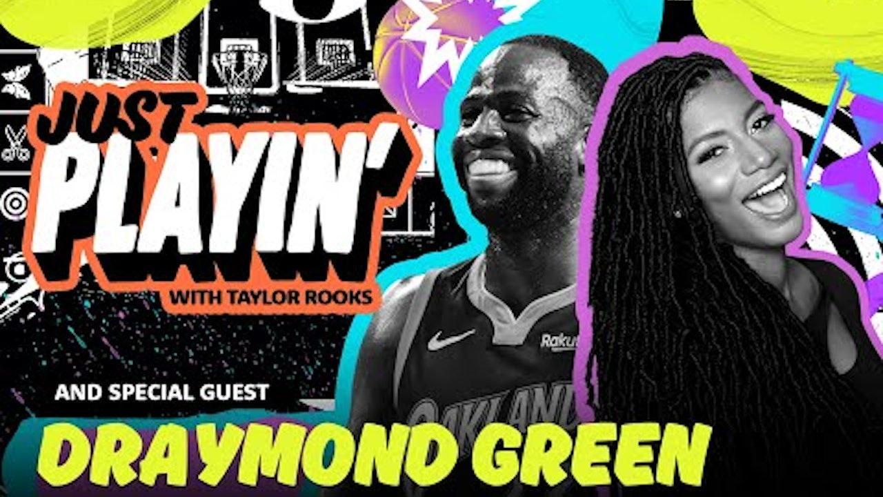 Draymond Green Talks NBA Villains, DPOY and Top NBA Players | 'Just Playin' S1E2