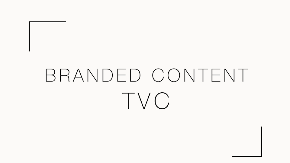 Branded Content - TVC