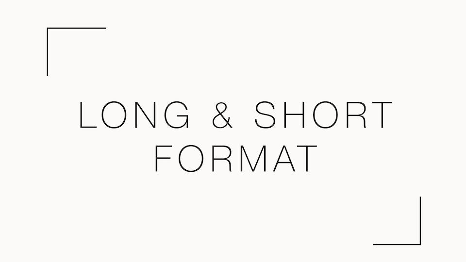 Long & short format