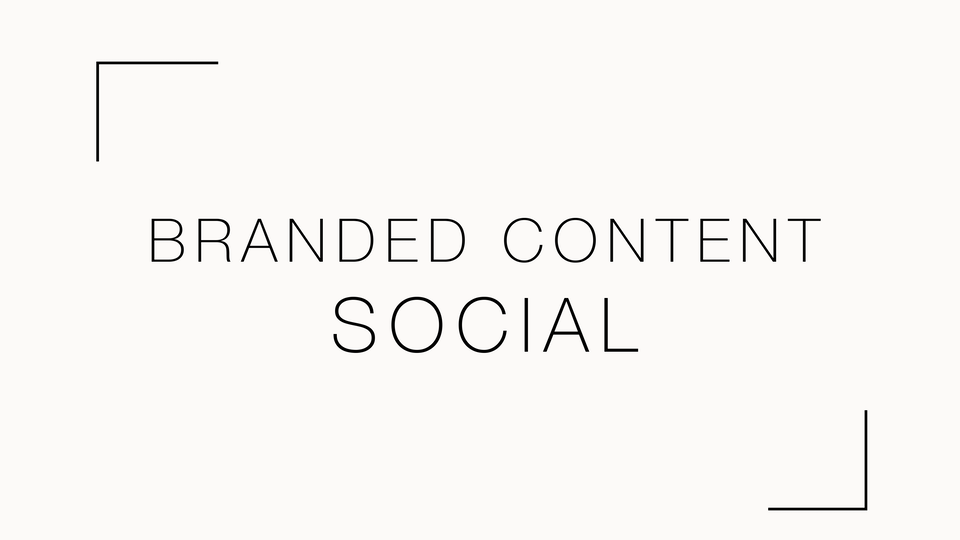 Branded Content - Social