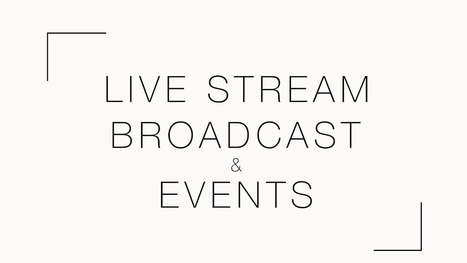 Live Stream, Broadcast & Events