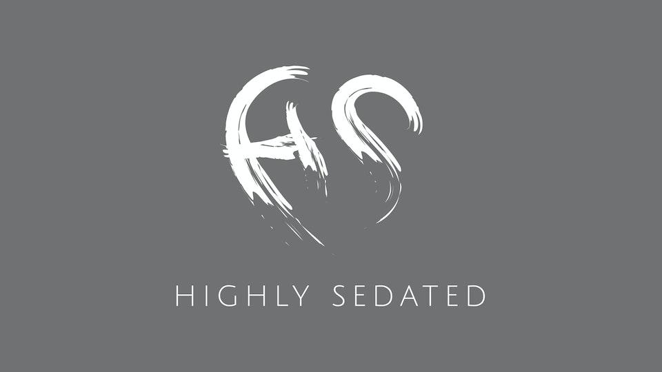 Highly Sedated
