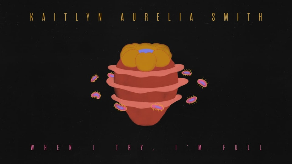 """Kaitlyn Aurelia Smith - """"When I Try, I'm Full"""" (Official)"""