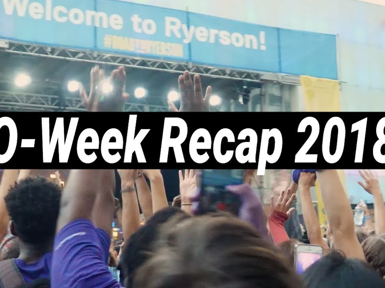 O-Week Recap 2018 // #RoadToRyerson