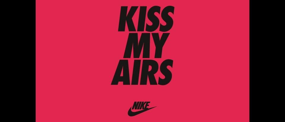 Nike - Kiss My Airs