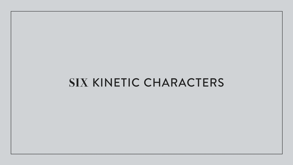 SIX KINETIC CHARACTERS