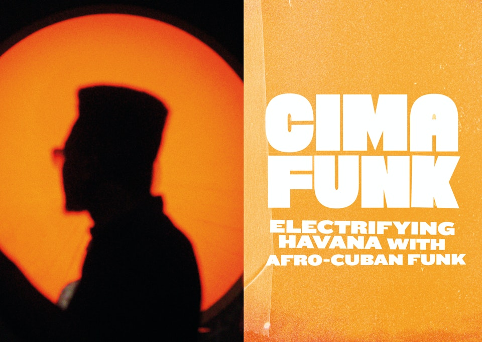 CIMAFUNK : ELECTRIFYING HAVANA WITH AFRO-CUBAN FUNK TRAILER - Cima_Funk_Zine_Layout2