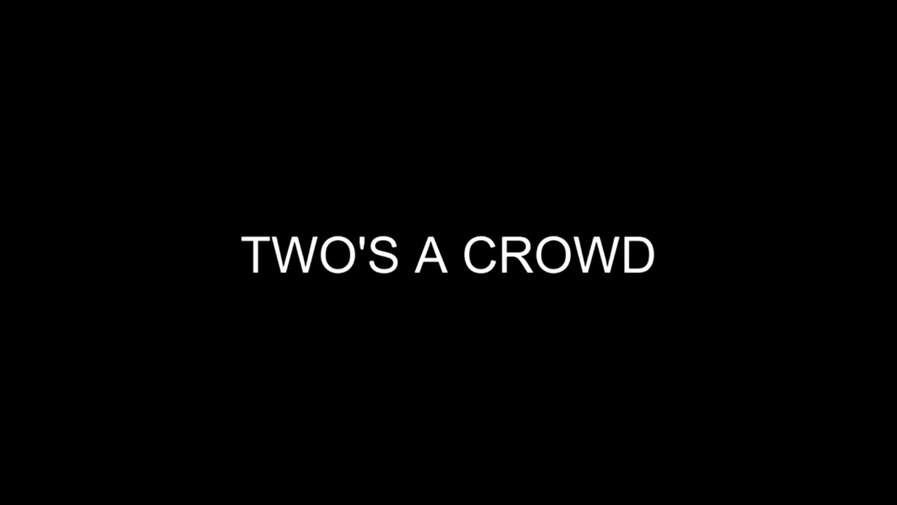 Two's a Crowd