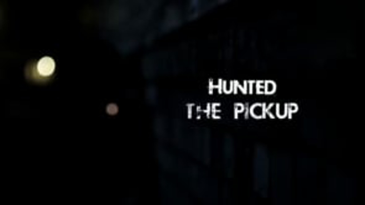 Hunted (part one) The Pickup