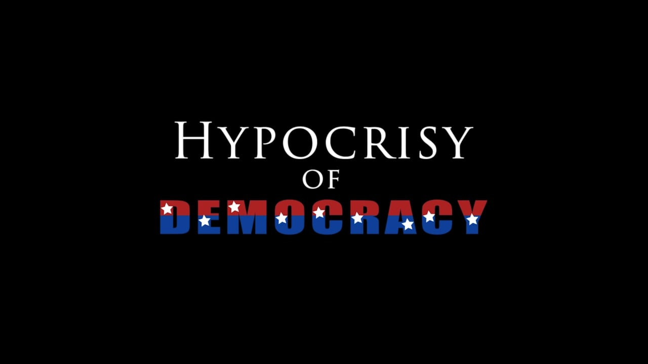 Hypocrisy of Democracy Screener