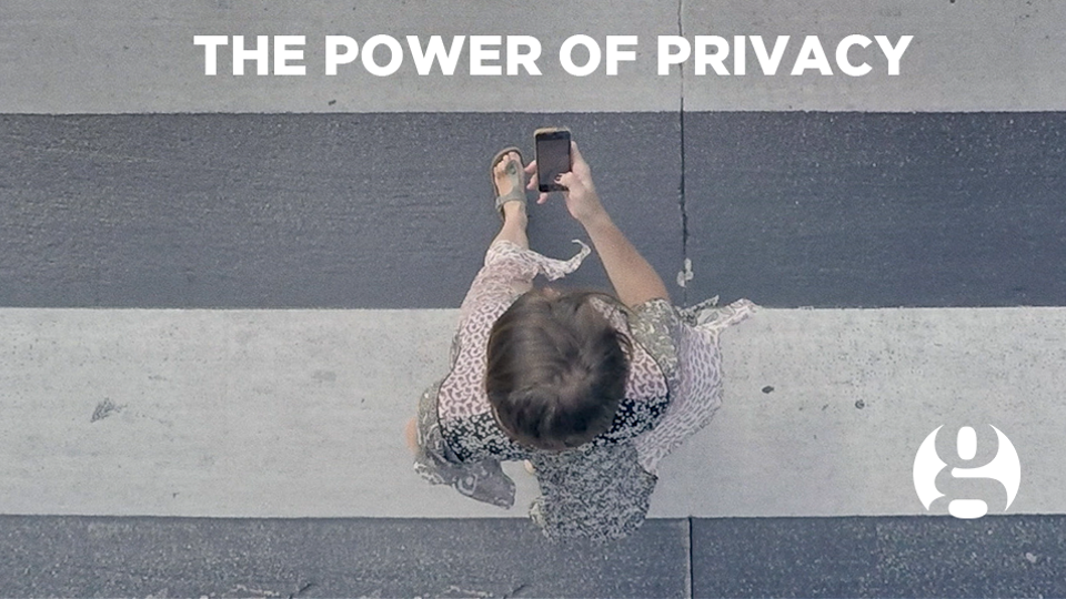 The Power of Privacy