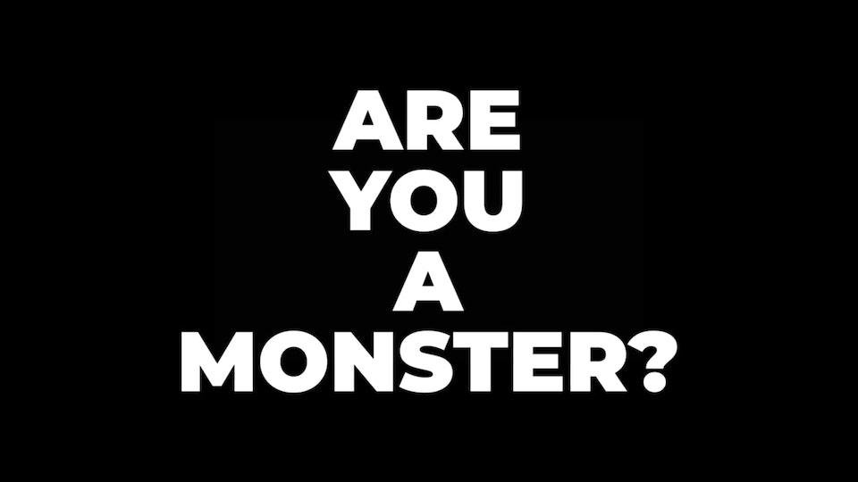 I am (not) a monster