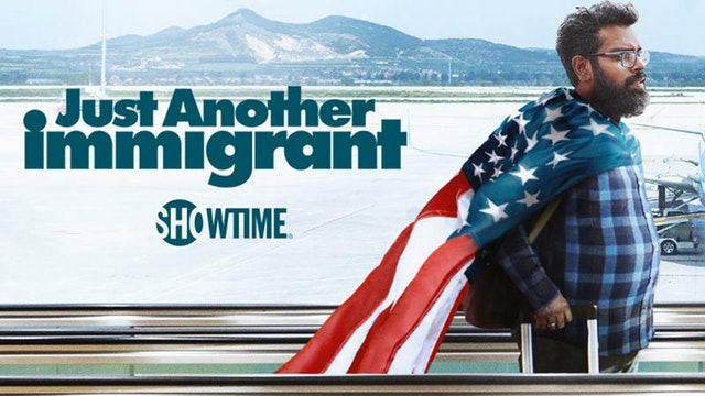 JUST ANOTHER IMMIGRANT - SHOWTIME