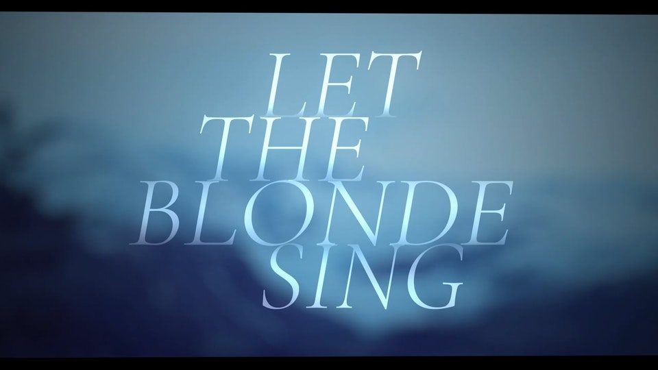 Let the Blonde Sing