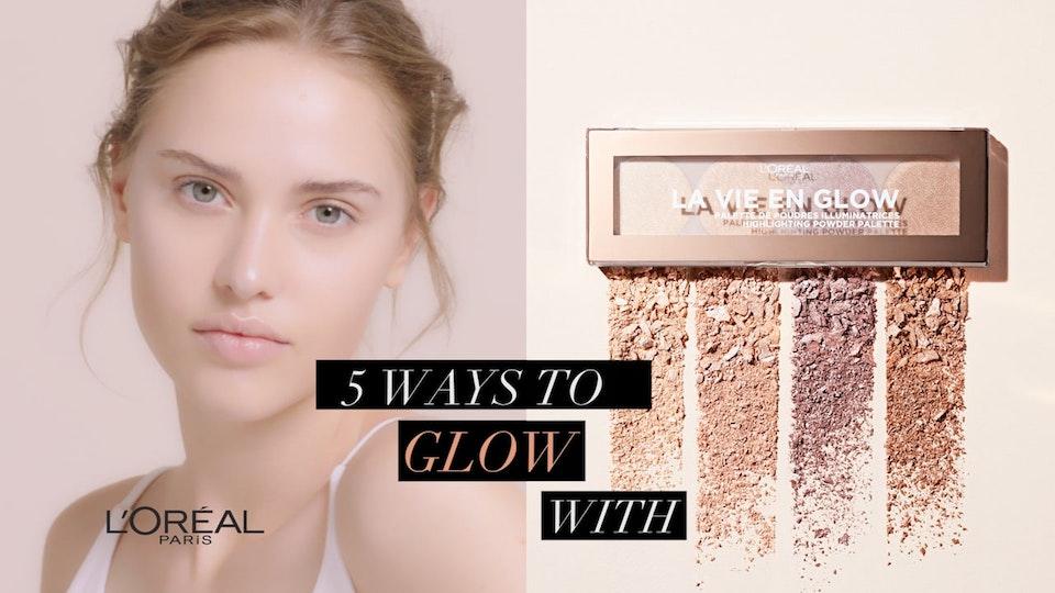 L'Oréal Paris - La Vie en Glow - L Or  al - La Vie en Glow - Five Ways To Glow   Claire - before transcode
