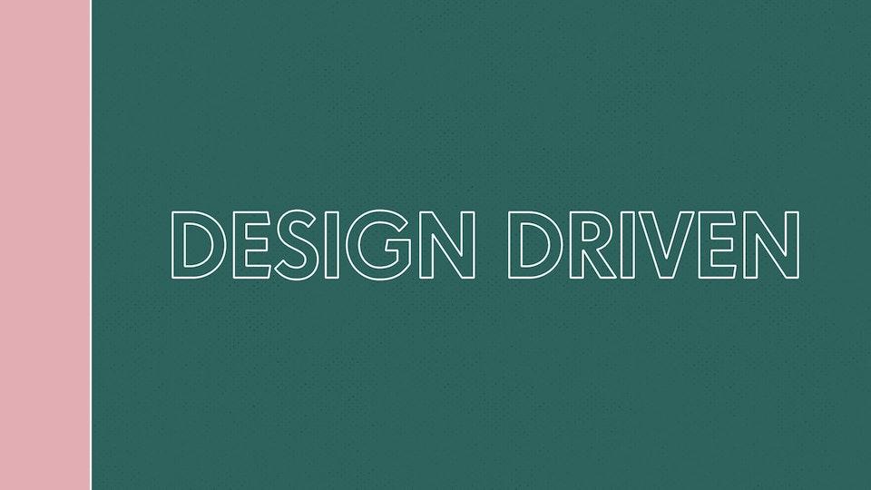 Design Driven