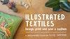 Skillshare: Illustrated Textiles