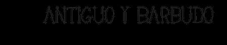 Antiguo & Barbudo